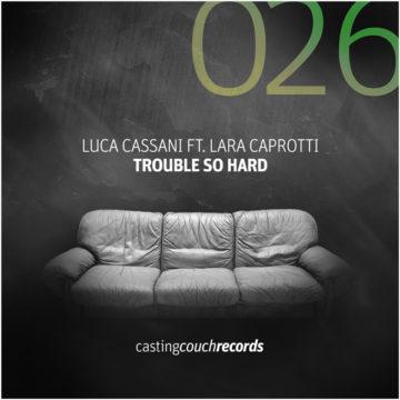 CAS026-Trouble-So-Hard