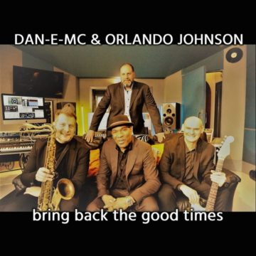 DAN-E-MC & ORLANDO JOHNSON - BRING BACK THE GOOD TIMES